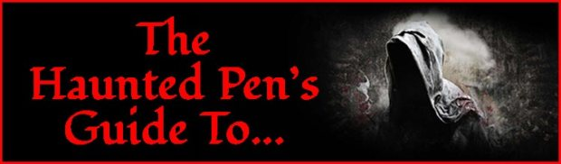 The Haunted Pen's Guide To...