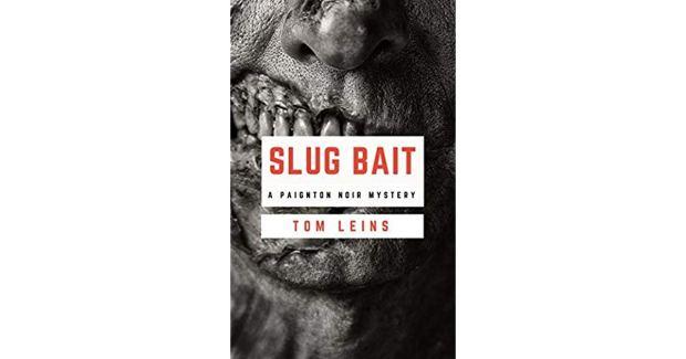 Slug Bait by Tom Leins - The Haunted Pen